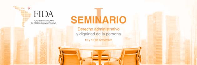 Primer Seminario de Derecho Administrativo y Dignidad de la Persona
